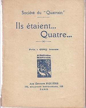 """Ils étaient.Quatre. Société du """"Quatrain"""""""