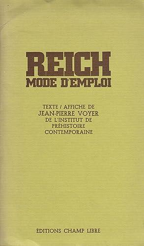 Reich mode d'emploi. texte et affiche: Jean-Pierre Voyer