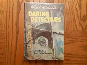 Alfred Hitchcock's Daring Detectives - Exciting Stories of Great Feats of Detection