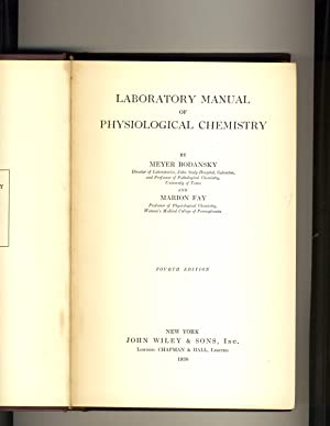 Laboratory Manual of Physiological Chemistry: Meyer Bodansky and