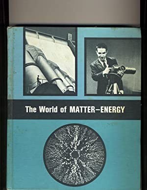 The World of Matter- Energy