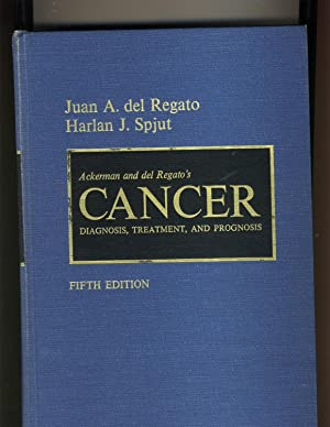 Ackerman and Del Regato's Cancer: Diagnosis, Treatment, and Prognosis