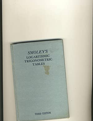 Five Decimal Logarithmic Trigonometric Tables: C. K. Smoley