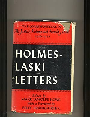 Holmes-Laski Letters: The Correspondence of Mr. Justice: Edited by Mark