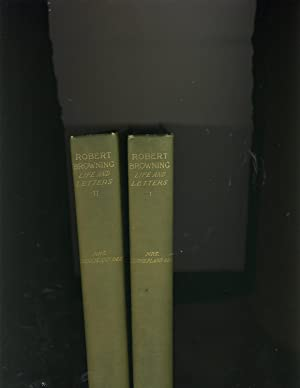 Life and Letters of Robert Browning in Two Volumes: Mrs. Sutherland Orr