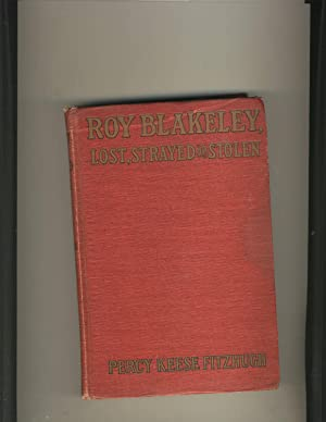 Roy Blakeley; Lost, Strayed or Stolen: Percy Keese Fitzhugh