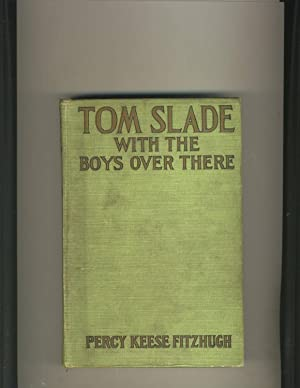 Tom Slade With the Boys Over There: Percy K. Fitzhugh