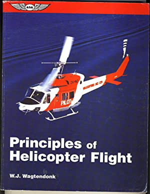 Principles of Helicopter Flight (ASA Training Manuals): Wagtendonk, Walter J.