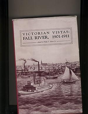 Victorian Vistas: Fall River, 1901-1911: Edited by Philip T. Silvia, Jr.