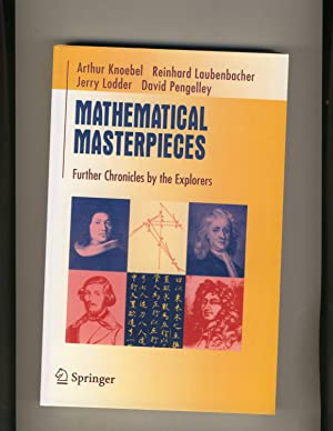 Mathematical Masterpieces: Further Chronicles by the Explorers: Knoebel, Art; Laubenbacher,
