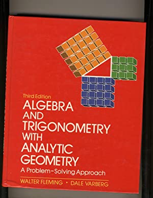 Algebra and Trigonometry With Analytic Geometry and: Fleming, Walter; Varberg,