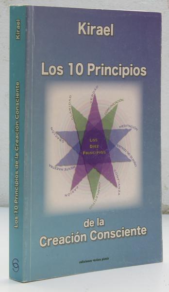 Los diez principios de la creación consciente - Kirael