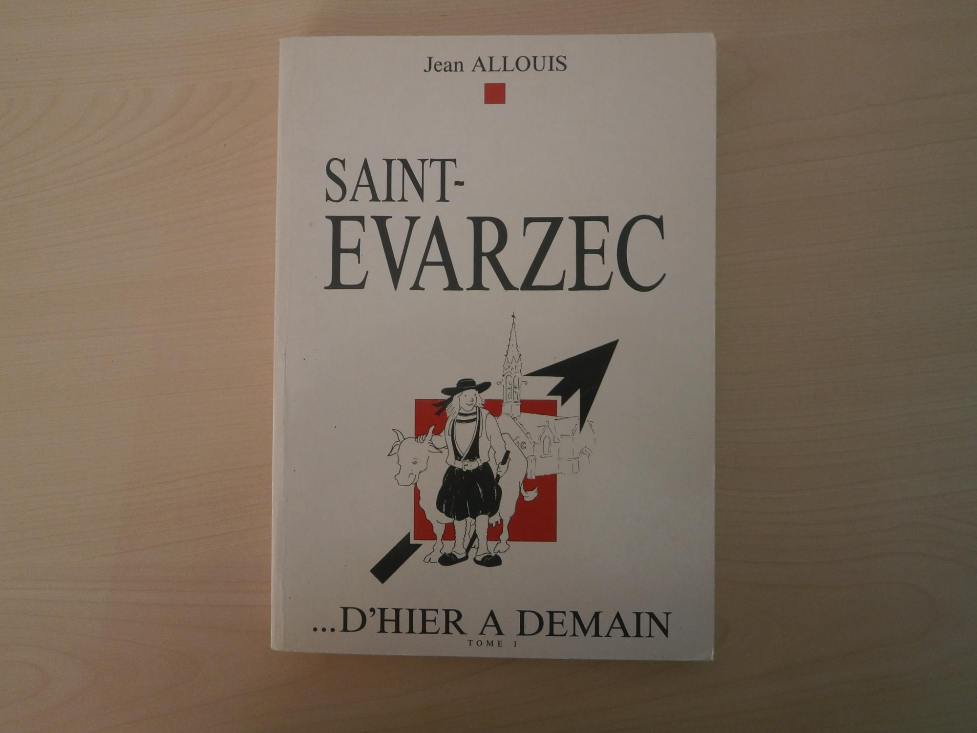 9782950560605 - Allouis, Jean: Saint-Evarzec: . D'hier Et Demain Tome 1 - Livre