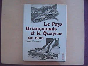 LE PAYS BRIANCONNAIS ET LE QUEYRAS EN: HENRI FERRAND