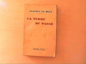 LA TERRE DU PASSE: ANATOLE LE BRAZ