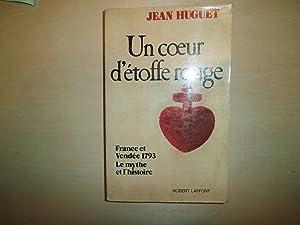 UN COEUR D'ETOFFE ROUGE FRANCE ET VENDEE: JEAN HUGUET