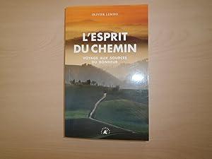 L'ESPRIT DU CHEMIN VOYAGE AUX SOURCES DU: OLIVIER LEMIRE