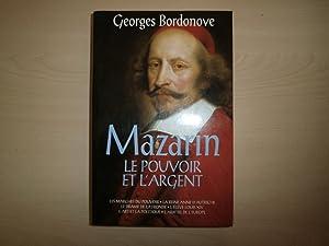 MAZARIN LE POUVOIR ET L'ARGENT: GEORGES BORDONOVE