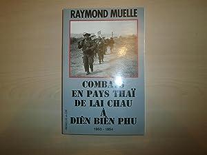 COMBATS EN PAYS THAI DE LAI CHAU: RAYMOND MUELLE