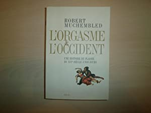 L'orgasme et l'Occident (French Edition): Robert Muchembled