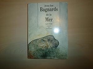 Avec les bagnards de la mer (French Edition): R.P. Yvon