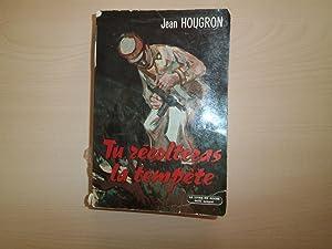 TU RECOLTERAS LA TEMPETE: JEAN HOUGRON