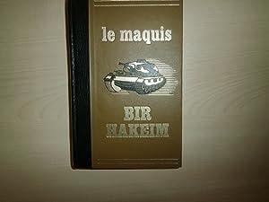 LE MAQUIS DE BIR HAKEIM: R MARUEJOL A