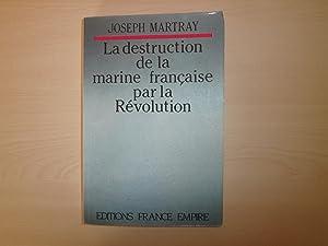 La Destruction De La Marine Francaise Par: Martray, Joseph