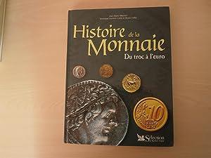 Histoire de la monnaie. Du troc à: Albertini, Jean-Marie; Lecomte-Collin,