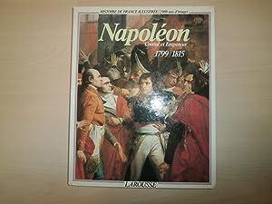 Napoleon, consul et empereur: 1799-1815 (Histoire de: Melchior-Bonnet, Bernardine