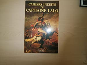 Cahiers inedits du capitaine Lalo, ou, Les: Desire-Joseph Lalo