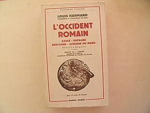 L'OCCIDENT ROMAIN GAULE ESPAGNE BRETAGNE AFRIQUE DU NORD 31 AVANT J C A 235 APRES JC: LOUIS ...