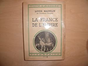 LA FRANCE DE L'EMPIRE: LOUIS MADELIN