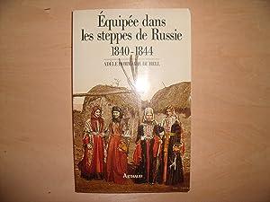 EQUIPEE DANS LES STEPPES DE RUSSIE 1840: ADELE HOMMAIRE DE