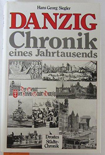 Danzig. Chronik eines Jahrtausends.: Siegler, Hans Georg