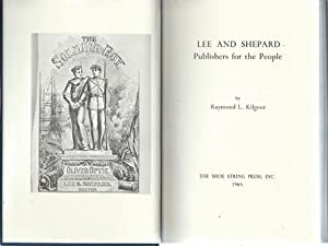 Lee and Shepard, Publishers for the People: Kilgour, Raymond L.