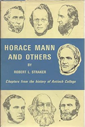 Horace Mann and Others: Chapters from the: Straker, Robert Lincoln