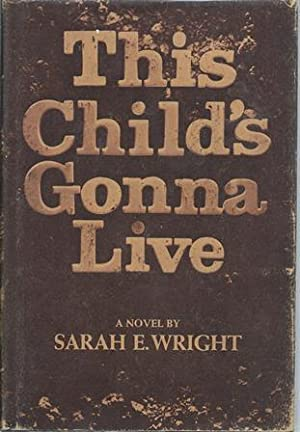 This Child's Gonna Life: Wright, Sarah E.