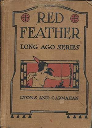 Red Feather Stories: A Book of Indian: Morcomb, Margaret E.
