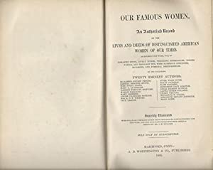 Our Famous Women: An Authorized Record of: Stowe, Harriet Beecher,