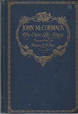 John McCormack: His Own Life Story: McCormack, John with