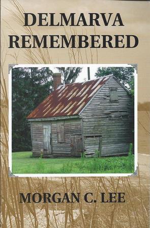 Delmarva Remembered: Lee, Morgan C.