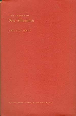 The Theory of Sex Allocation.: Charnov, Eric L.
