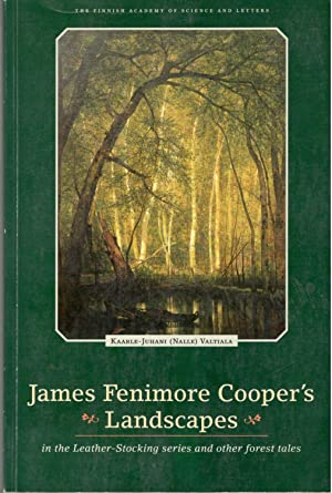 James Fenimore Cooper's landscapes in the leather-stocking: Valtiala, Nalle