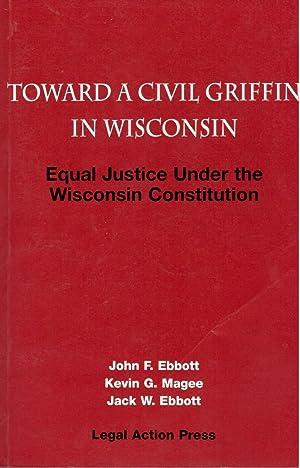 Toward a Civil Griffin in Wisconsin: Equal: John F. Ebbott,