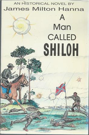 A Man Called Shiloh: Hanna, James Milton