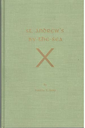 St. Andrew's By-the-Sea: This History of St.: Kemp, Franklin W.