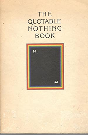 The Quotable Nothing Book: Being a Book: Dorman, Peter John
