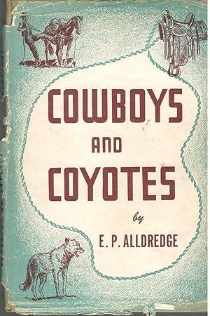 Cowboys and Coyotes: Alldredge, E. P.