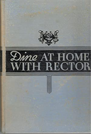 Dine At Home With Rector: A Book: George Rector